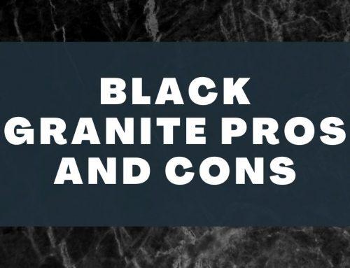 Black Granite Pros and Cons